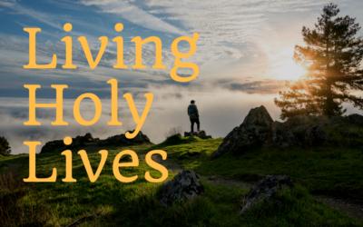 Living Holy Lives