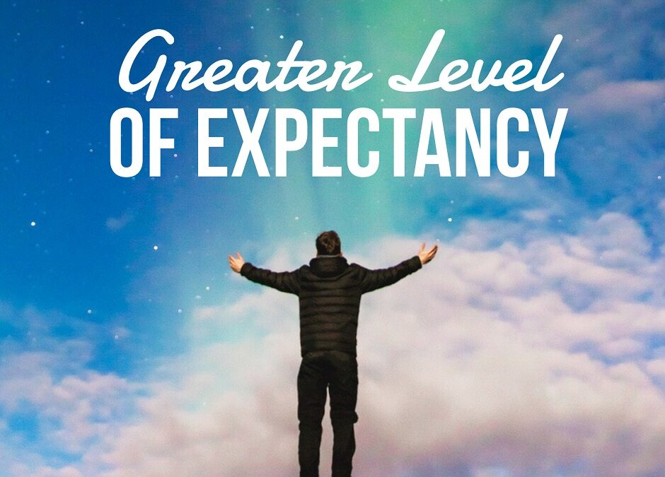 Greater Level of Expectancy