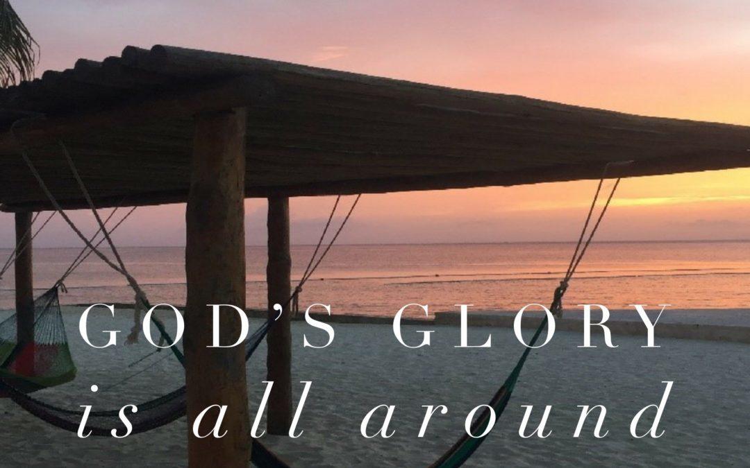God's Glory is all Around